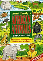 Aunt Emily's African Animals Pb by…