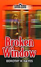 Broken Window by Dorothy H Hayes