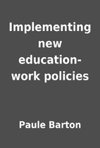 Implementing new education-work policies by…