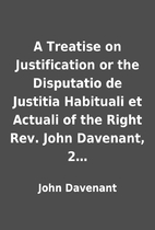 A Treatise on Justification or the…