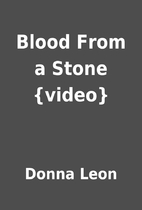 Blood From a Stone {video} by Donna Leon