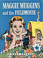 Maggie Muggins and the Fieldmouse by Mary…