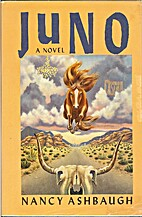Juno: A novel by Nancy Ashbaugh