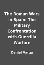 The Roman Wars in Spain: The Military…