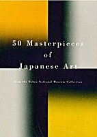 50 Masterpieces of Japanese Art by Tokyo…