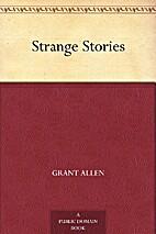 Strange Stories by Grant Allen