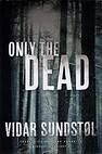 Image of the book Only the Dead (Minnesota Trilogy) by the author