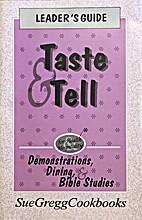 Taste & Tell Leader's Guide: Demonstrations,…