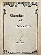 Sketches of Ancestry: A family history…