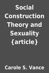 Social construction theory and sexuality vance