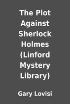 The Plot Against Sherlock Holmes (Linford…