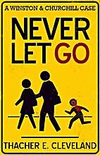 Never Let Go (Winston & Churchill, #1) by…