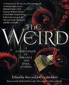 The Weird: A Compendium of Strange and Dark…