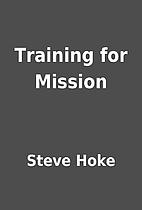 Training for Mission by Steve Hoke