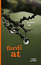 Fordi at : roman by Mette Sø