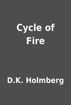 Cycle of Fire by D.K. Holmberg