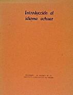 Introducción al idioma achuar by…