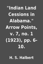Indian Land Cessions in Alabama. Arrow…