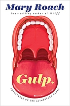 Gulp: Adventures on the Alimentary Canal by…