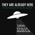 They Are Already Here: UFO Culture and Why…