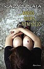... kurio nieks nemylėjo: romanas jaunam…