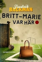 Britt-Marie var här by Fredrik Backman