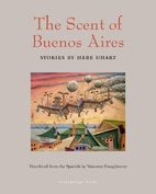 The Scent of Buenos Aires: Stories by Hebe…