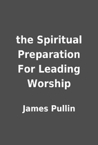 the Spiritual Preparation For Leading…