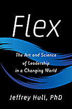 Flex: The Art and Science of Leadership in a…