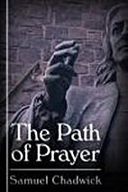 The Path to Prayer by Samuel Chadwick