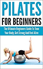 Pilates for beginners the ultimate beginners…