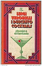 I duecento cocktails: classici e di fantasia…
