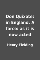 Don Quixote: in England. A farce: as it is…