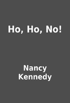 Ho, Ho, No! by Nancy Kennedy