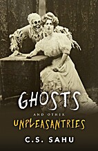 Ghosts and Other Unpleasantries by C. S.…
