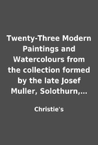 Twenty-Three Modern Paintings and…