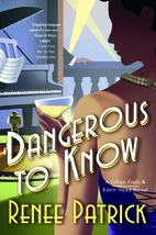 Dangerous to Know by Renee Patrick
