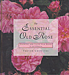 The Essential Old Rose by Trevor Griffiths