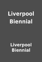 Liverpool Biennial by Liverpool Biennial