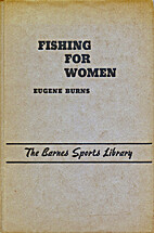 Fishing for Women by Eugene Burns