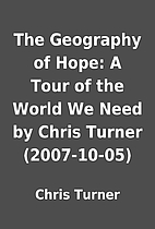 The Geography of Hope: A Tour of the World…