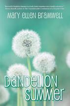 Dandelion Summer by Mary Ellen Bramwell