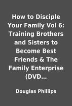 How to Disciple Your Family Vol 6: Training…