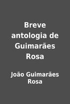 Breve antologia de Guimarães Rosa by João…