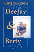DeeJay & Betty by Anne Cameron