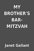 MY BROTHER'S BAR-MITZVAH by Janet Gallant