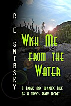 Wish Me from the Water by Ray Swirsky