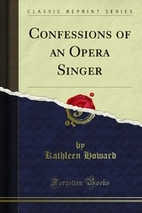 Confessions of an Opera Singer (Classic…