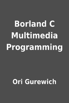 Borland C Multimedia Programming by Ori…