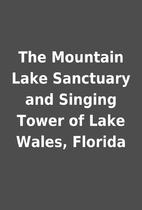 The Mountain Lake Sanctuary and Singing…